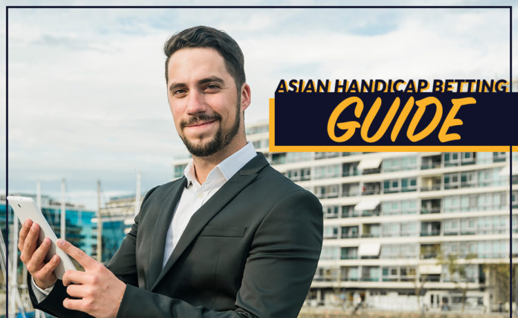 Asian Handicap Betting Guide