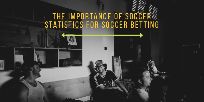 The importance of soccer statistic for soccer betting