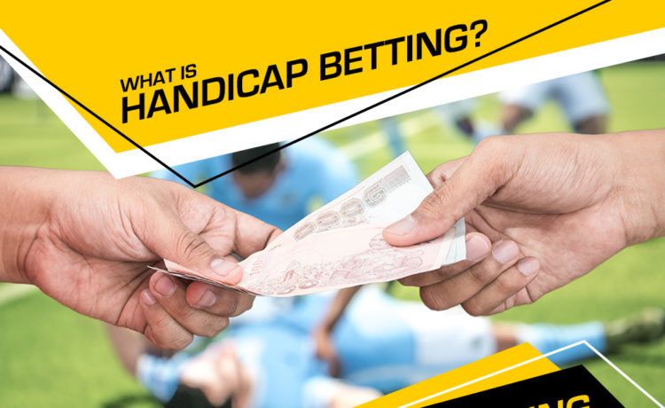 What is handicap betting? Handicap betting explained