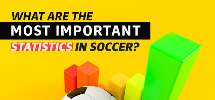 What are the most important statistics in soccer?