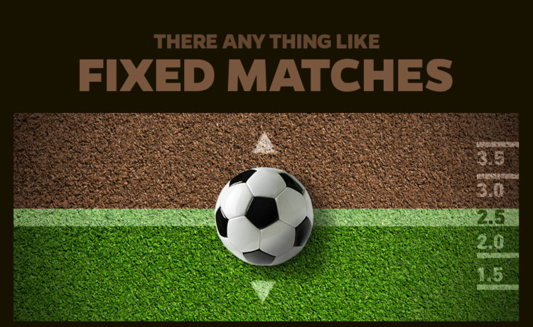 Is there any thing like fixed matches in betting world?