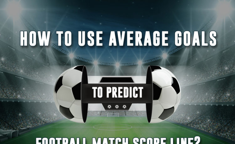 How to use average goals to predict football match score line?