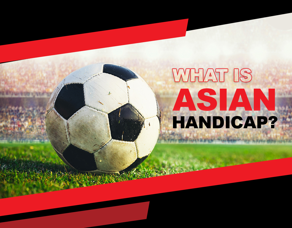 What is Asian handicap?